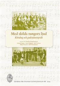 Med skilda tungors ljud : körsång och gudstjänstspråk 88 (2013)