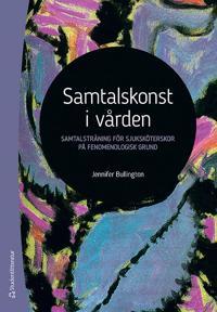 Samtalskonst i vården : samtalsträning för sjuksköterskor på fenomenologisk grund