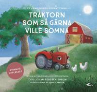Traktorn som så gärna ville somna : en annorlunda godnattsaga – kvinnlig uppläsare