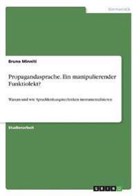 Propagandasprache. Ein manipulierender Funktiolekt?