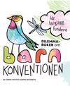Dilemmaboken om Barnkonventionen