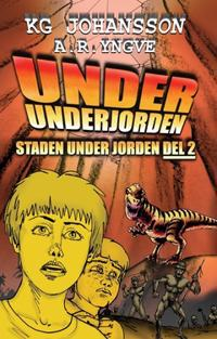 Under underjorden : Staden under jorden del 2