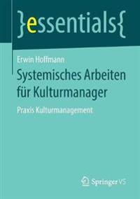 Systemisches Arbeiten Für Kulturmanager