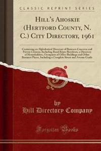 Hill's Ahoskie (Hertford County, N. C.) City Directory, 1961