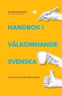Handbok i välkomnande svenska : prata med dina utländska kollegor