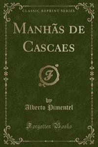 Manhãs de Cascaes (Classic Reprint)