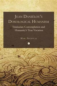 Jean Danielou's Doxological Humanism