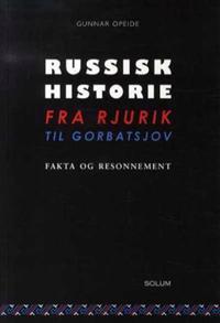 Russisk historie fra Rjurik til Gorbatsjov - Gunnar Opeide pdf epub