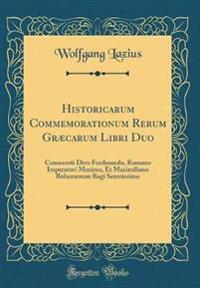 Historicarum Commemorationum Rerum Græcarum Libri Duo