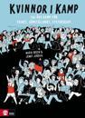Kvinnor i kamp : 150 års kamp för frihet, jämställdhet, systerskap