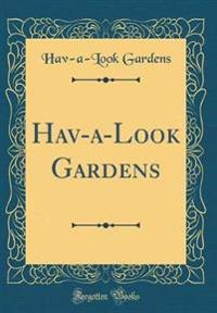 Hav-A-Look Gardens (Classic Reprint)