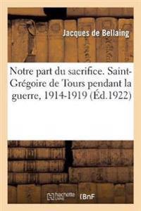 NOTRE PART DU SACRIFICE. SAINT-GR GOIRE