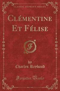 Clémentine Et Félise, Vol. 4 (Classic Reprint)