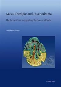 Music Therapy and Psychodrama: The Benefits of Integrating the Two Methods