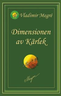 Dimensionen av Kärlek - Vladimir Megré pdf epub