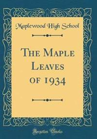 The Maple Leaves of 1934 (Classic Reprint)