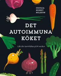 Det autoimmuna köket - Cecilia Nisbet Nilsson | Laserbodysculptingpittsburgh.com