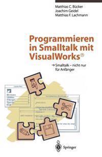 Programmieren in Smalltalk mit VisualWorks<Superscript>(R)