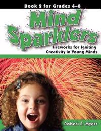 Mind Sparklers: Fireworks for Igniting Creativity in Young Minds (Book 2)