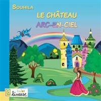 Le Ch teau Arc-En-Ciel