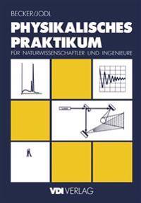 Physikalisches Praktikum fur Naturwissenschaftler und Ingenieure
