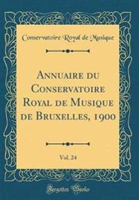 Annuaire du Conservatoire Royal de Musique de Bruxelles, 1900, Vol. 24 (Classic Reprint)