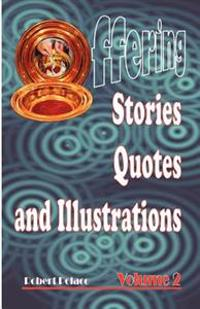 Offering Stories, Quotes, and Illustrations Volume 2