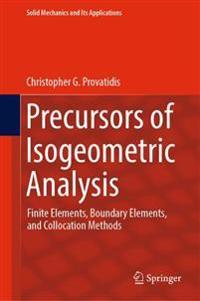 Precursors of Isogeometric Analysis
