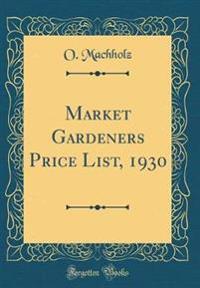 Market Gardeners Price List, 1930 (Classic Reprint)
