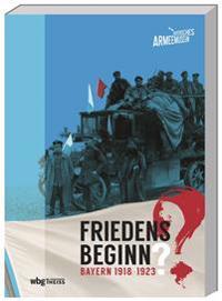 Friedensbeginn?. Bayern 1918-1923