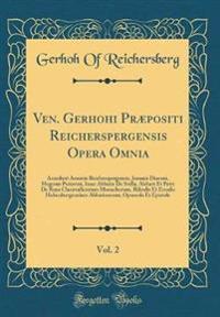 Ven. Gerhohi Præpositi Reicherspergensis Opera Omnia, Vol. 2