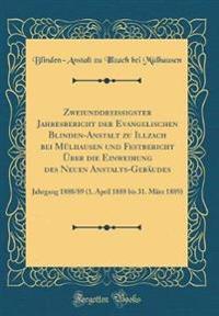 Zweiunddreissigster Jahresbericht der Evangelischen Blinden-Anstalt zu Illzach bei Mülhausen und Festbericht Über die Einweihung des Neuen Anstalts-Gebäudes