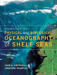Introduction to the Physical and Biological Oceanography of Shelf Seas
