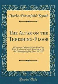 The Altar on the Threshing-Floor
