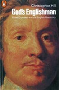 Gods englishman - oliver cromwell and the english revolution