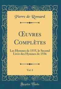 OEuvres Complètes, Vol. 8