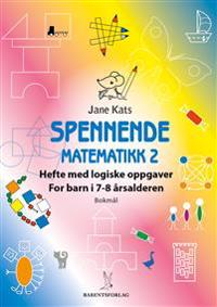 Spennende matematikk 2; hefte med logiske oppgaver - Jane Kats pdf epub