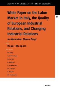 White Paper on the Labor Market in Italy, the Quality of European Industrial Relations, and Changing Industrial Relations