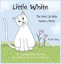 Little White: The Feral Cat Who Found a Home