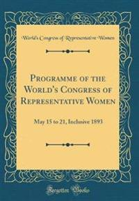 Programme of the World's Congress of Representative Women