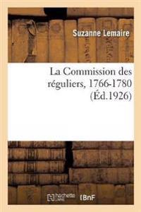 La Commission Des R guliers, 1766-1780