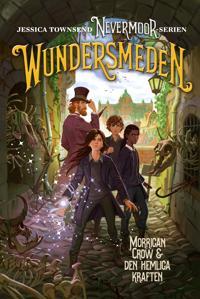 Nevermoor: Wundersmeden - Morrigan Crow & den hemliga kraften
