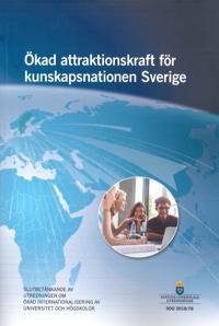 Ökad attraktionskraft för kunskapsnationen Sverige. SOU 2018:78 : Slutbetänkande från Utredningen om ökad internationalisering av universitet och högskolor (U 2017:02)