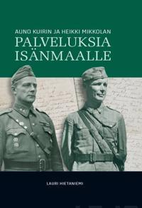 Auno Kuirin ja Heikki Mikkolan palveluksia isänmaalle