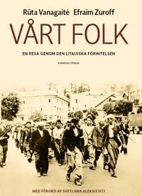 Vårt folk : en resa genom den litauiska förintelsen