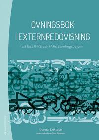 Övningsbok i externredovisning - - att läsa IFRS och FARs Samlingsvolym