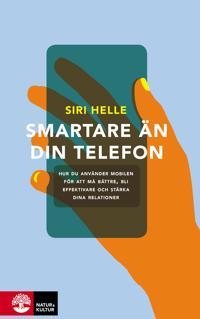 Smartare än din telefon : Ta kontrollen över din mobil och sätt fokus på de