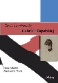 Zycie I Tw rczosc. Gabrieli Zapolskiej.