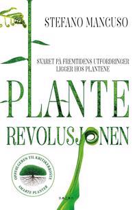 Planterevolusjonen - Stefano Mancuso | Inprintwriters.org