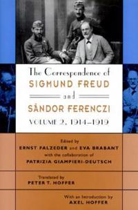 The Correspondence of Sigmund Freud and Sandor Ferenczi, Volume 2: 1914-1919